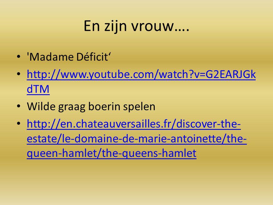 En zijn vrouw…. 'Madame Déficit' http://www.youtube.com/watch?v=G2EARJGk dTM http://www.youtube.com/watch?v=G2EARJGk dTM Wilde graag boerin spelen htt