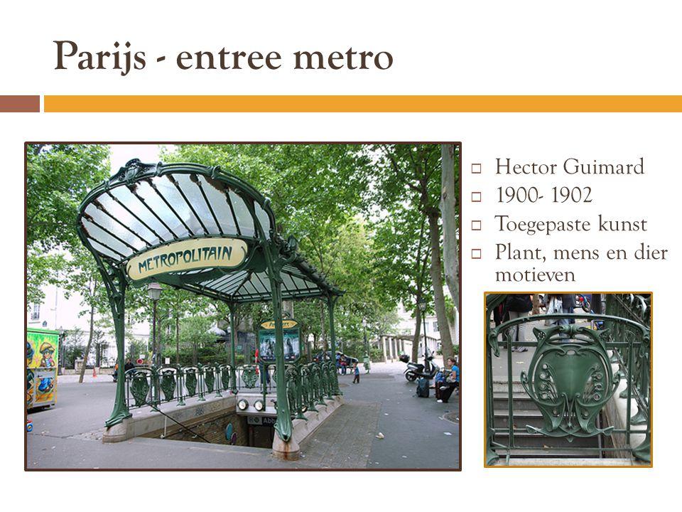 Parijs - entree metro  Hector Guimard  1900- 1902  Toegepaste kunst  Plant, mens en dier motieven