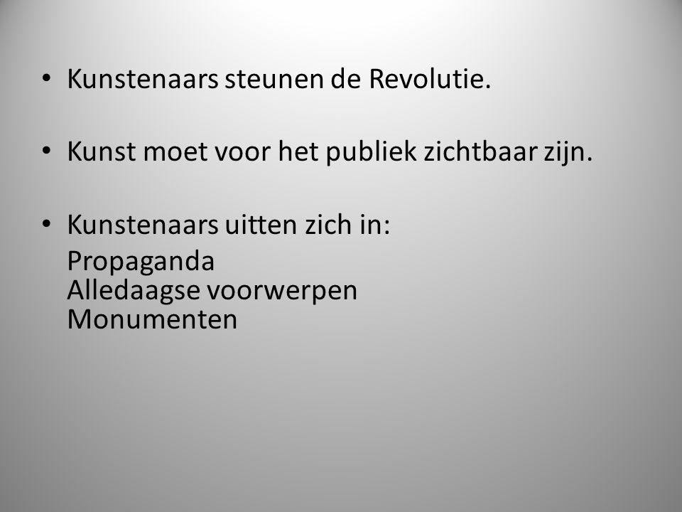 Kunstenaars steunen de Revolutie.Kunst moet voor het publiek zichtbaar zijn.