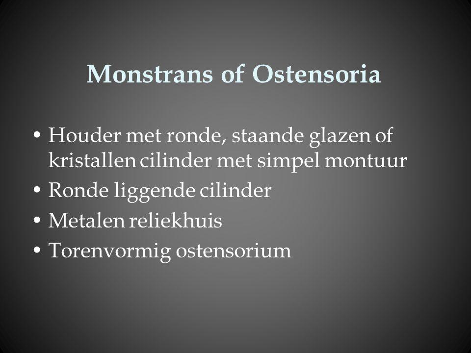 Monstrans of Ostensoria Houder met ronde, staande glazen of kristallen cilinder met simpel montuur Ronde liggende cilinder Metalen reliekhuis Torenvor