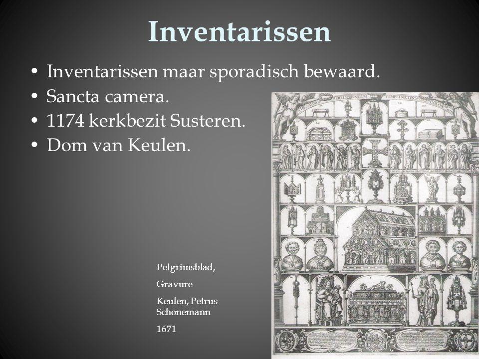 Inventarissen Inventarissen maar sporadisch bewaard. Sancta camera. 1174 kerkbezit Susteren. Dom van Keulen. Pelgrimsblad, Gravure Keulen, Petrus Scho
