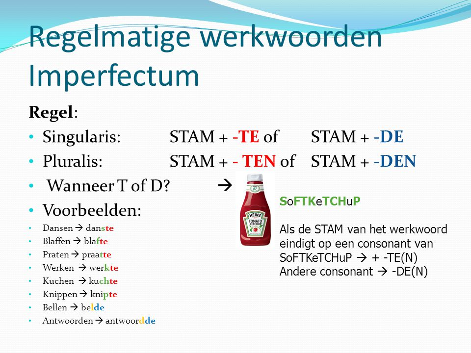 Treffen Imperfectum: trof(S) – troffen (Pl) Perfectum (S) heb – hebt - heeftgetroffen Perfectum (Pl)hebbengetroffen
