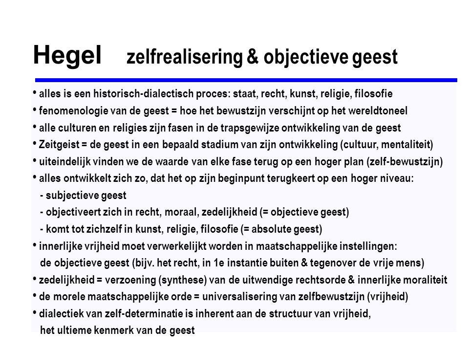 Hegel zelfrealisering & objectieve geest alles is een historisch-dialectisch proces: staat, recht, kunst, religie, filosofie fenomenologie van de gees