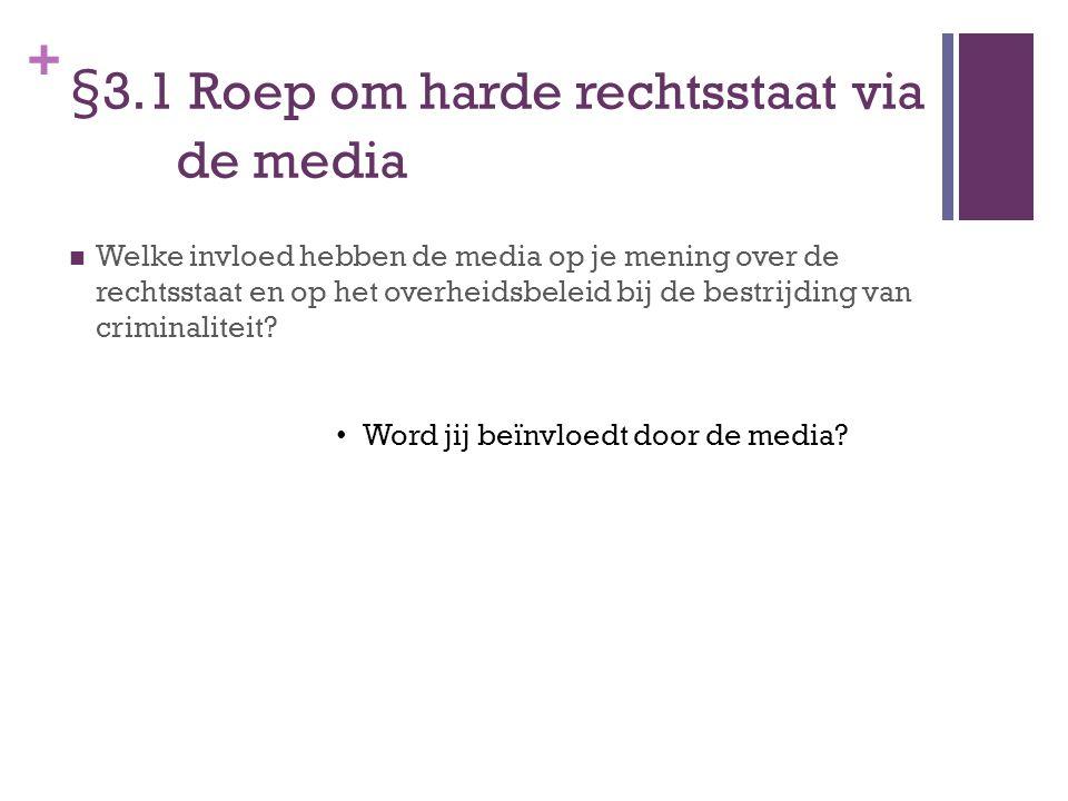 + §3.1 Roep om harde rechtsstaat via de media Wat doet informatie met je.