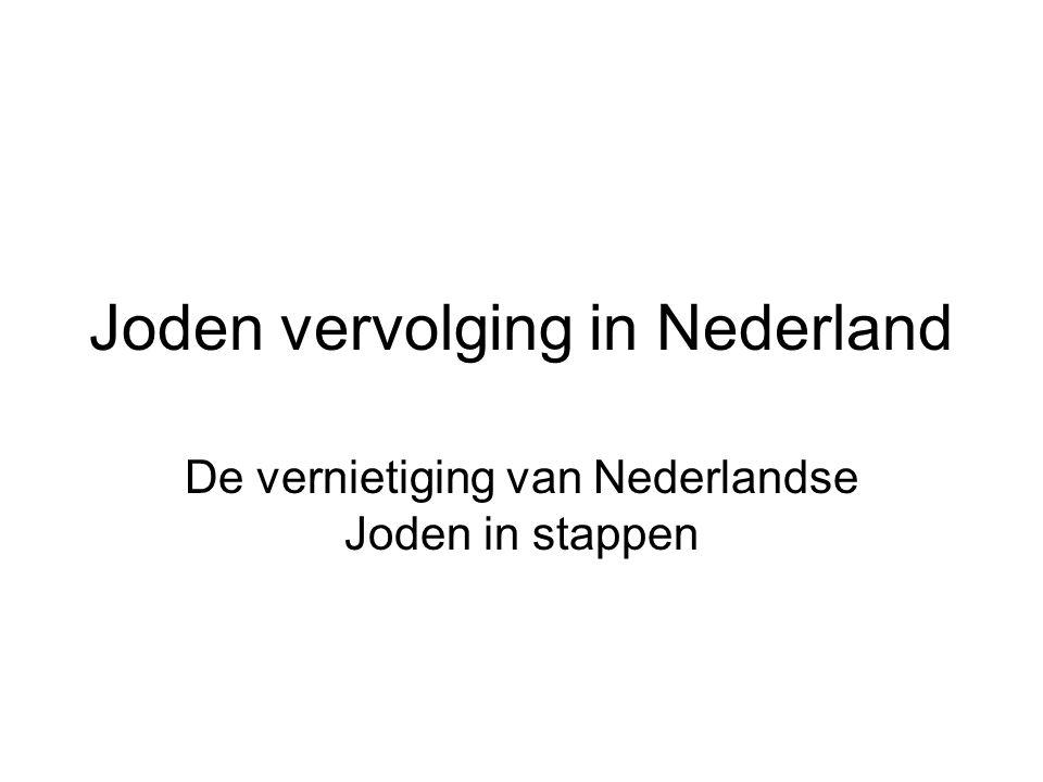Joden vervolging in Nederland De vernietiging van Nederlandse Joden in stappen