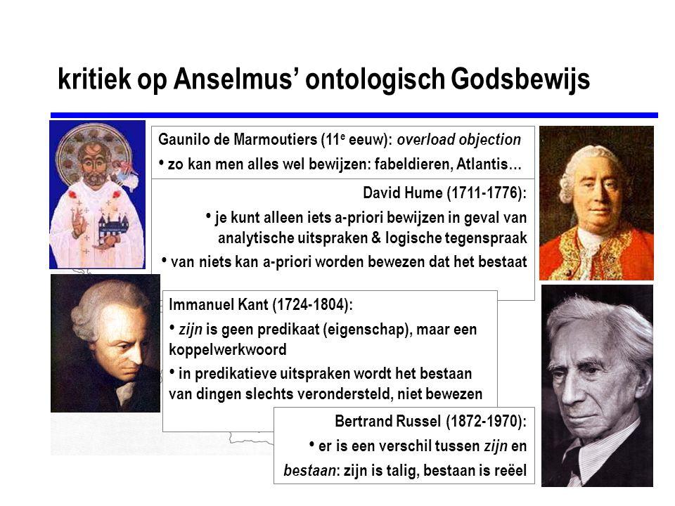 kritiek op Anselmus' ontologisch Godsbewijs Gaunilo de Marmoutiers (11 e eeuw): overload objection zo kan men alles wel bewijzen: fabeldieren, Atlanti