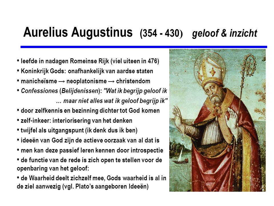 Aurelius Augustinus (354 - 430 ) geloof & inzicht leefde in nadagen Romeinse Rijk (viel uiteen in 476) Koninkrijk Gods: onafhankelijk van aardse state