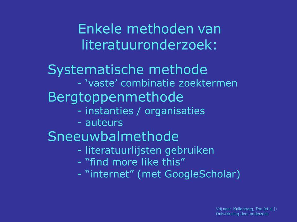 VOORBEREIDING - probleemstelling omschrijven - tijdschema opstellen VERKENNING (Bergtop) - inhoudelijk (vragen) - bibliografisch (lezen) ONDERWERP GESCHIKT ja nee ZOEKPLAN - vraagstelling preciseren - tijdschema bijstellen (SYSTEMATISCH) ZOEKEN - catalogi - Databanken - Google (Scholar) DOCUMENTEN VERZAMELEN - boeken - tijdschriftartikelen - rapporten nee DOORNEMEN, BEOORDELEN, SAMENVATTEN VOLDOENDE LITERATUUR ja VERWERKEN GEGEVENS
