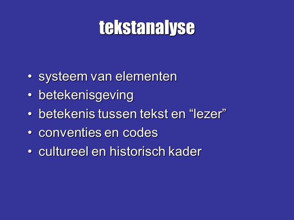 """systeem van elementensysteem van elementen betekenisgevingbetekenisgeving betekenis tussen tekst en """"lezer""""betekenis tussen tekst en """"lezer"""" conventie"""