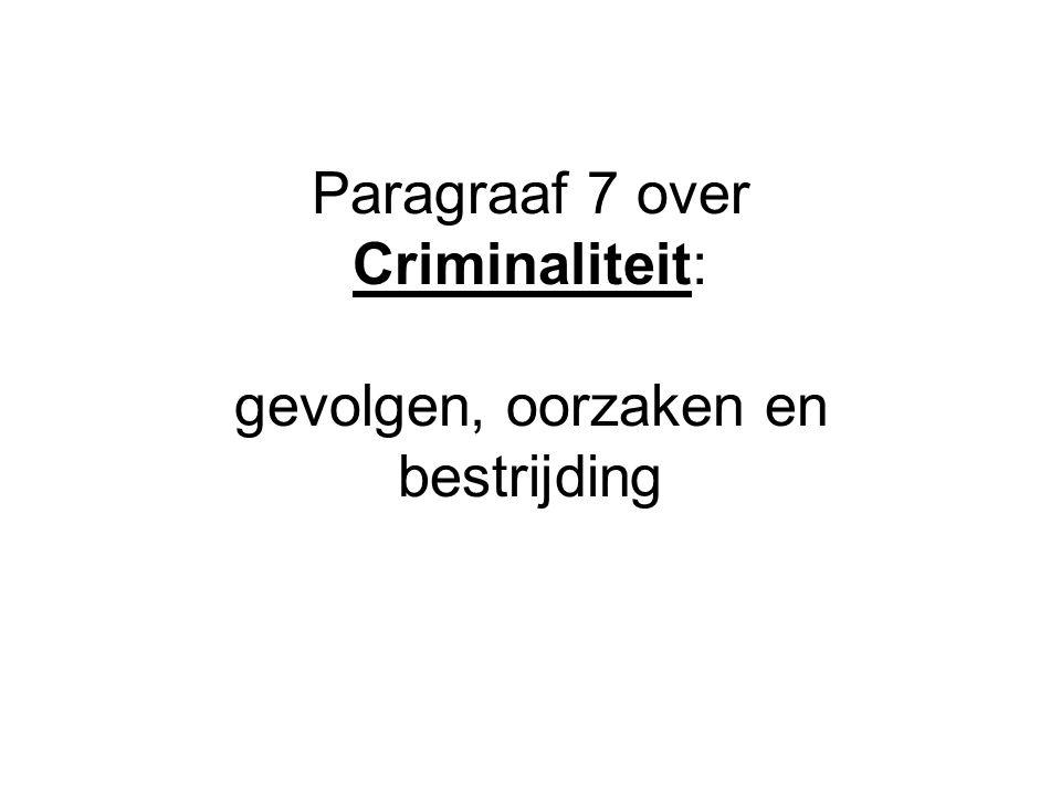 Paragraaf 7 over Criminaliteit: gevolgen, oorzaken en bestrijding
