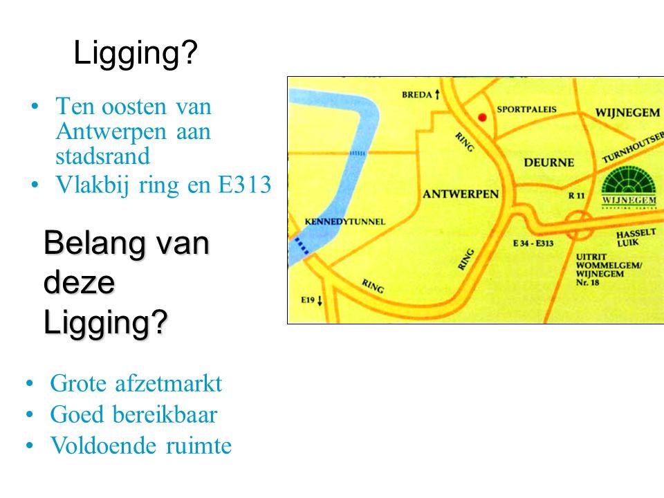 Ligging.Ten oosten van Antwerpen aan stadsrand Vlakbij ring en E313 Belang van deze Ligging.