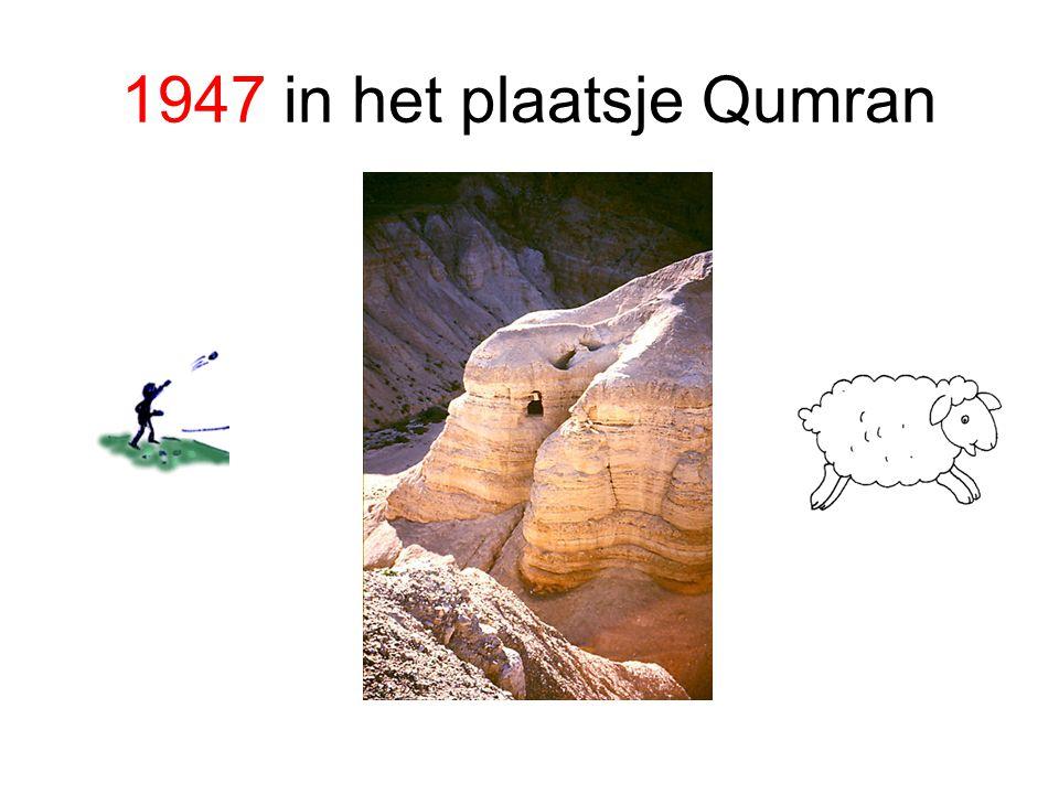 Dode Zee rollen (Qumran) Ze werden ontdekt tussen 1947 en 1956 in elf grotten in de buurt van de nederzetting van Qumran, een plaats aan de noordwestkust van de Dode Zee, ongeveer 12 kilometer ten zuiden van Jericho.