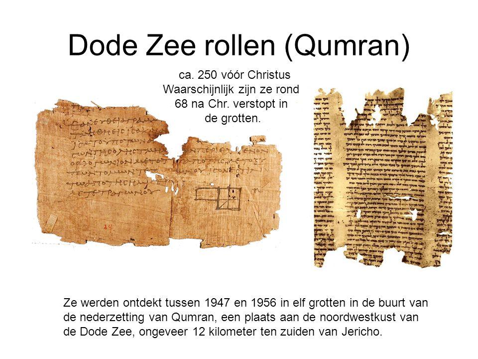 Dode Zee rollen (Qumran) Ze werden ontdekt tussen 1947 en 1956 in elf grotten in de buurt van de nederzetting van Qumran, een plaats aan de noordwestk
