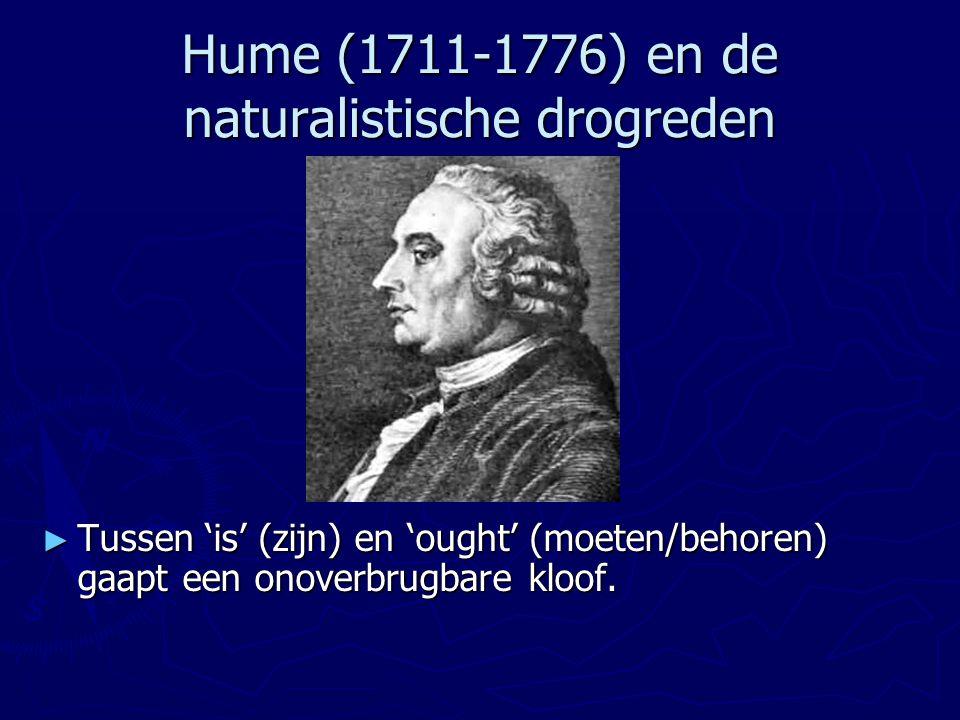 Hume (1711-1776) en de naturalistische drogreden ► Tussen 'is' (zijn) en 'ought' (moeten/behoren) gaapt een onoverbrugbare kloof.