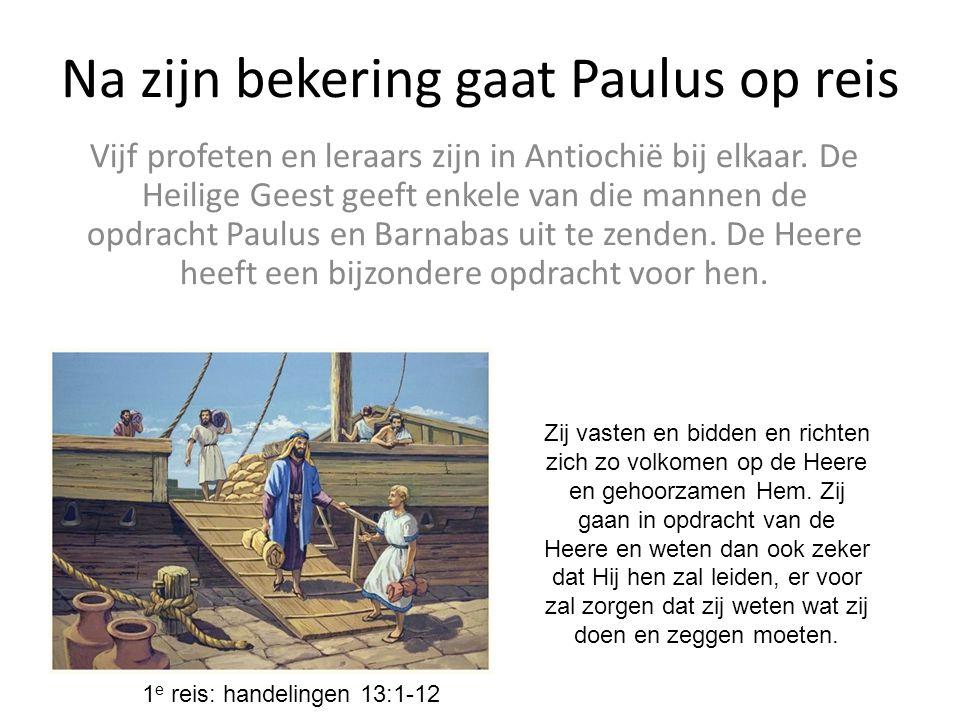 Na zijn bekering gaat Paulus op reis Vijf profeten en leraars zijn in Antiochië bij elkaar.