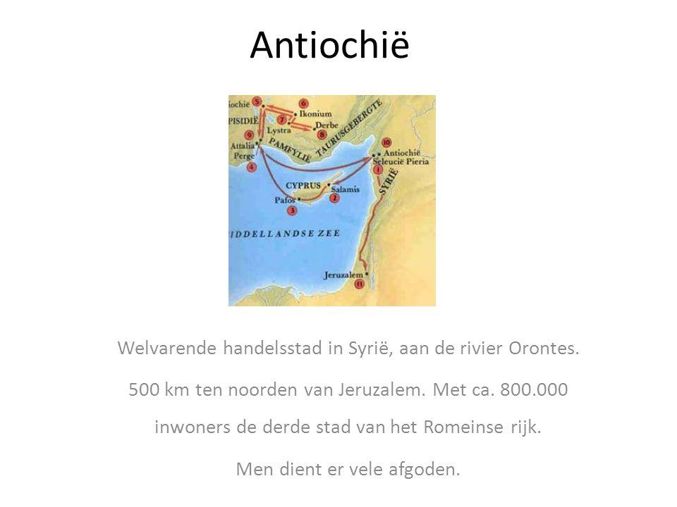 Antiochië Welvarende handelsstad in Syrië, aan de rivier Orontes.