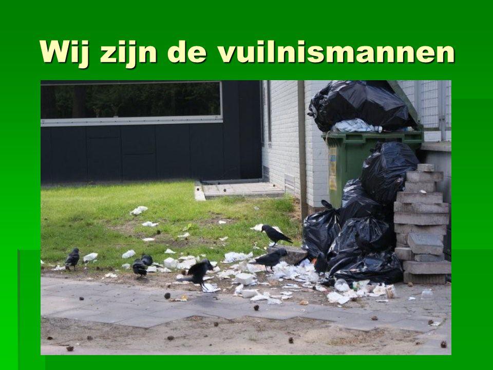 Wij zijn de vuilnismannen Wij zijn de vuilnismannen