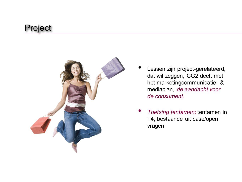 Project Lessen zijn project-gerelateerd, dat wil zeggen, CG2 deelt met het marketingcommunicatie- & mediaplan, de aandacht voor de consument. Toetsing
