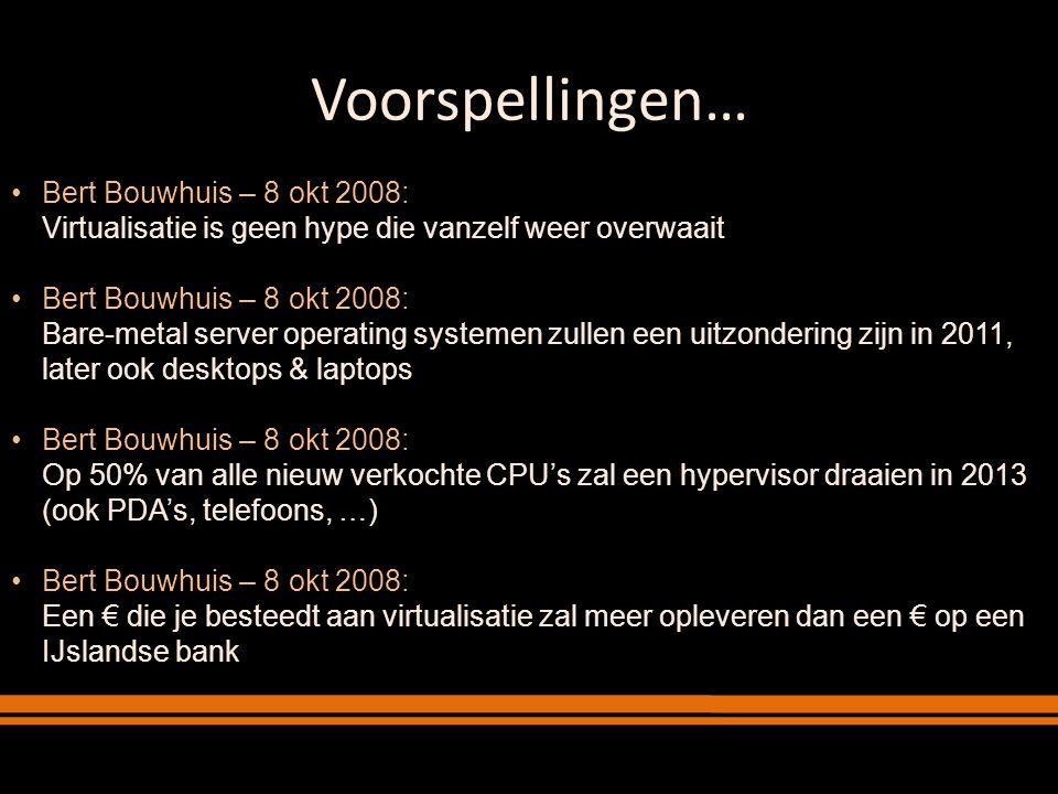 Bert Bouwhuis – 8 okt 2008: Virtualisatie is geen hype die vanzelf weer overwaait Bert Bouwhuis – 8 okt 2008: Bare-metal server operating systemen zul