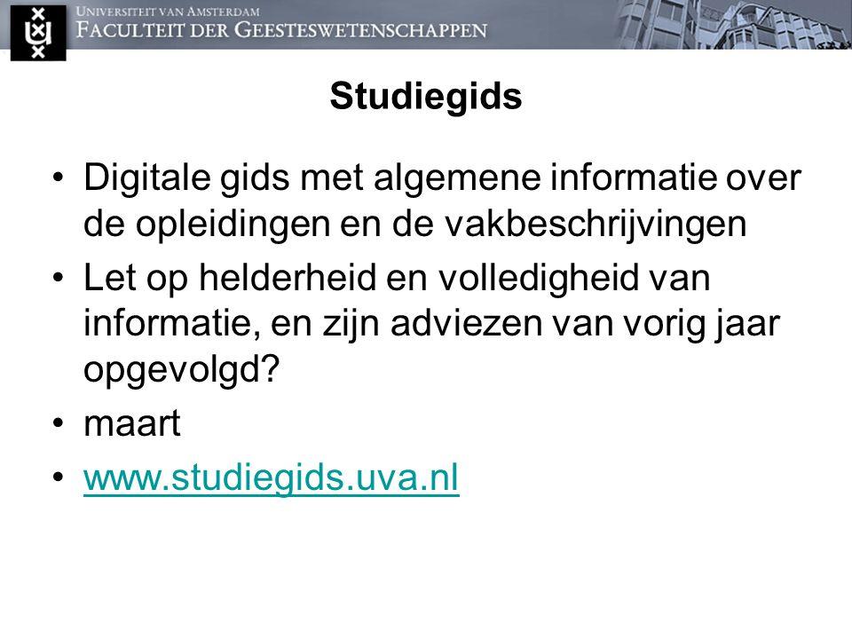 Studiegids Digitale gids met algemene informatie over de opleidingen en de vakbeschrijvingen Let op helderheid en volledigheid van informatie, en zijn