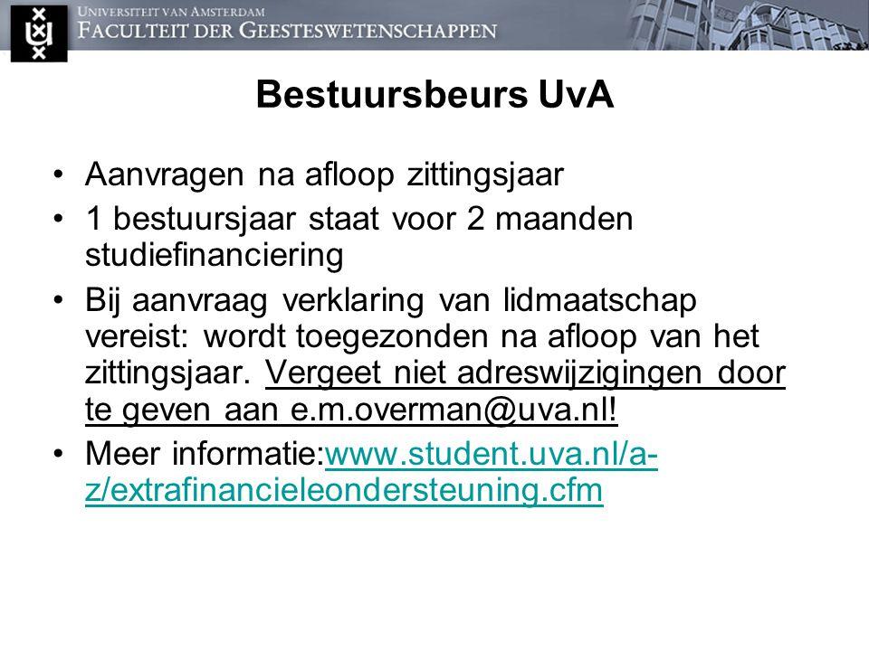 Bestuursbeurs UvA Aanvragen na afloop zittingsjaar 1 bestuursjaar staat voor 2 maanden studiefinanciering Bij aanvraag verklaring van lidmaatschap ver