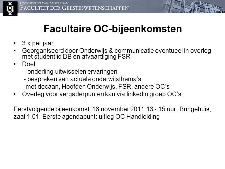 Facultaire OC-bijeenkomsten 3 x per jaar Georganiseerd door Onderwijs & communicatie eventueel in overleg met studentlid DB en afvaardiging FSR Doel: