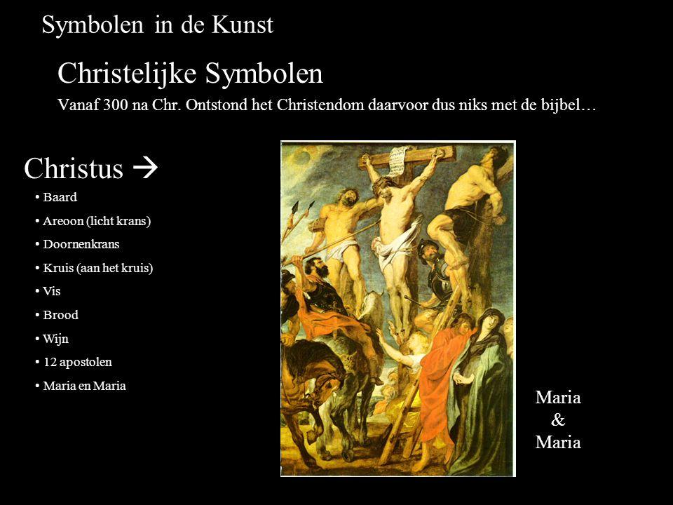 Symbolen in de Kunst Christelijke Symbolen Vanaf 300 na Chr. Ontstond het Christendom daarvoor dus niks met de bijbel… Christus  Baard Areoon (licht