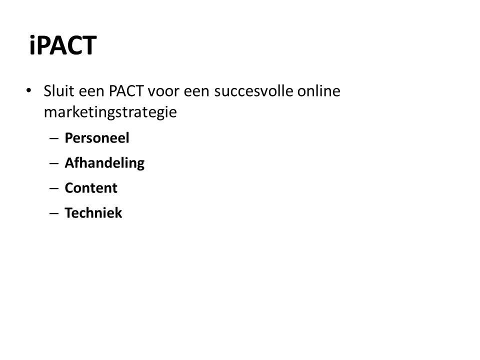 iPACT Sluit een PACT voor een succesvolle online marketingstrategie – Personeel – Afhandeling – Content – Techniek