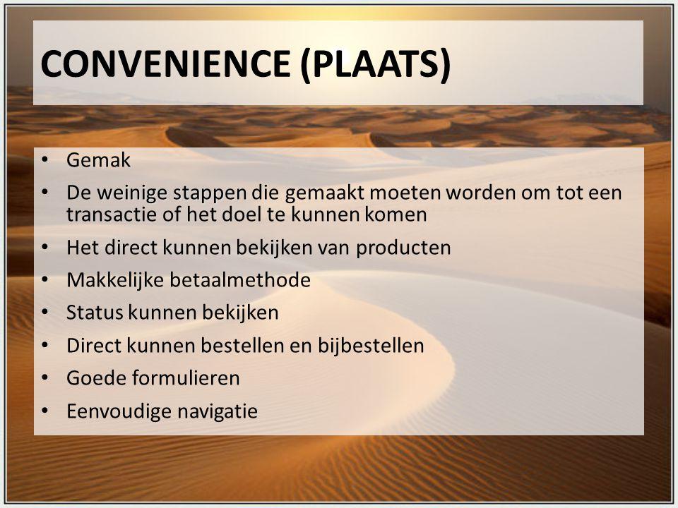 CONVENIENCE (PLAATS) Gemak weinige stappen De weinige stappen die gemaakt moeten worden om tot een transactie of het doel te kunnen komen Het direct k