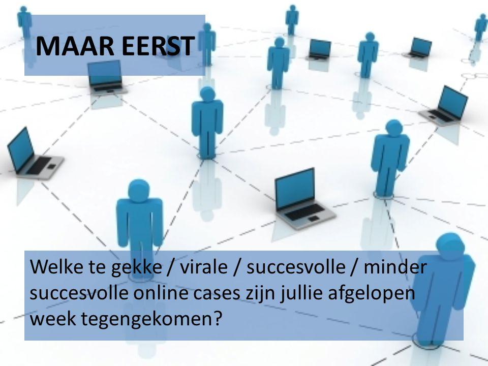 MAAR EERST Welke te gekke / virale / succesvolle / minder succesvolle online cases zijn jullie afgelopen week tegengekomen?