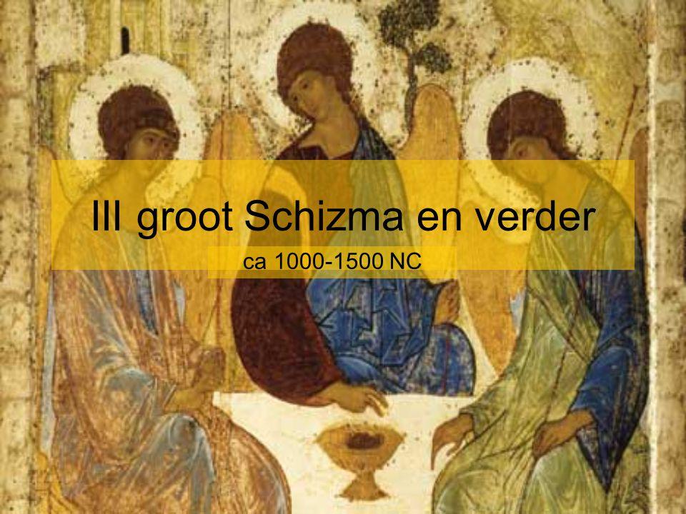 III groot Schizma en verder ca 1000-1500 NC