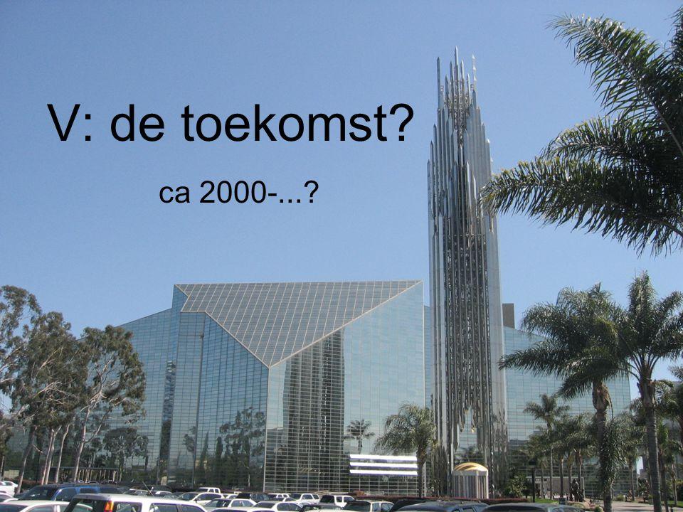 V: de toekomst? ca 2000-...?