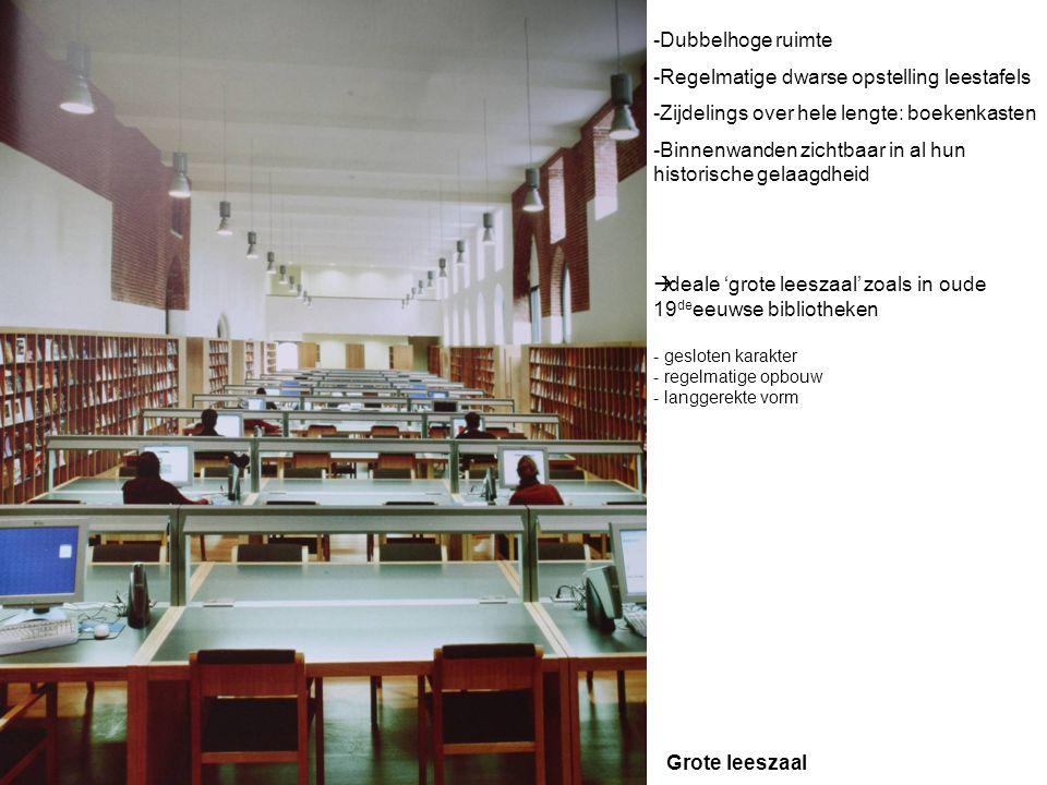 Grote leeszaal -Dubbelhoge ruimte -Regelmatige dwarse opstelling leestafels -Zijdelings over hele lengte: boekenkasten -Binnenwanden zichtbaar in al hun historische gelaagdheid  Ideale 'grote leeszaal' zoals in oude 19 de eeuwse bibliotheken - gesloten karakter - regelmatige opbouw - langgerekte vorm