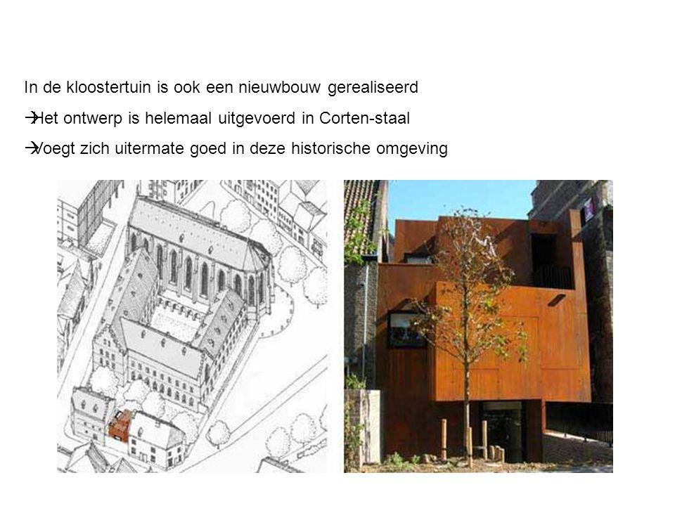 In de kloostertuin is ook een nieuwbouw gerealiseerd  Het ontwerp is helemaal uitgevoerd in Corten-staal  Voegt zich uitermate goed in deze historis