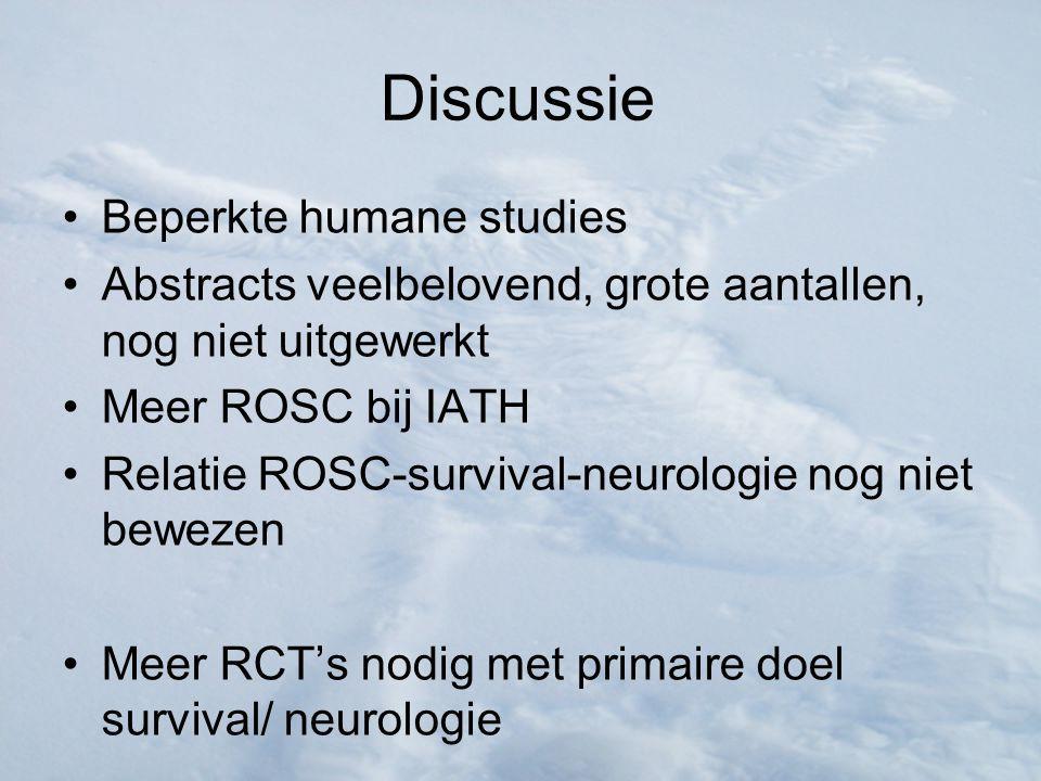 Discussie Beperkte humane studies Abstracts veelbelovend, grote aantallen, nog niet uitgewerkt Meer ROSC bij IATH Relatie ROSC-survival-neurologie nog niet bewezen Meer RCT's nodig met primaire doel survival/ neurologie