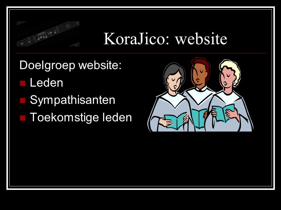 KoraJico: website Doelgroep website: Leden Sympathisanten Toekomstige leden