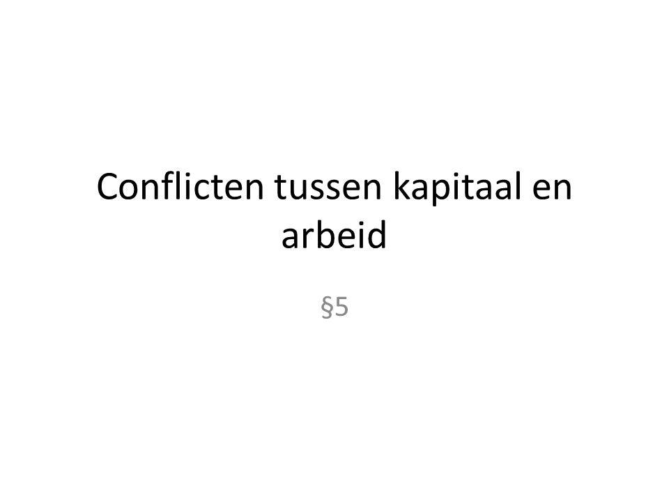 Conflicten tussen kapitaal en arbeid §5