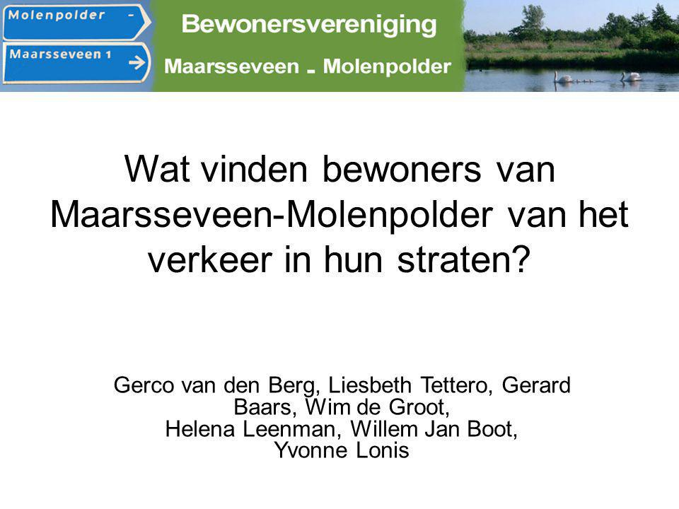 Wat vinden bewoners van Maarsseveen-Molenpolder van het verkeer in hun straten? Gerco van den Berg, Liesbeth Tettero, Gerard Baars, Wim de Groot, Hele