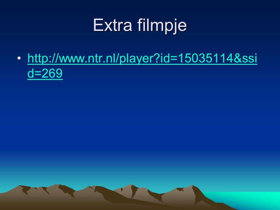 Extra filmpje http://www.ntr.nl/player?id=15035114&ssi d=269http://www.ntr.nl/player?id=15035114&ssi d=269