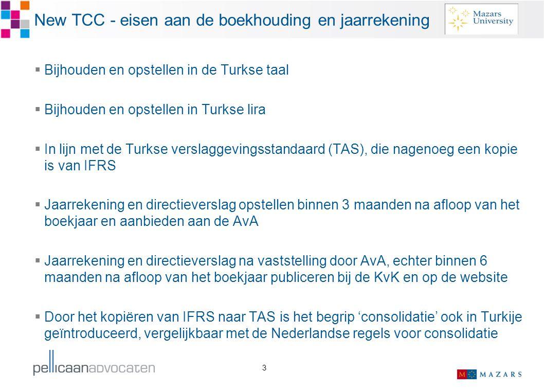 3 New TCC - eisen aan de boekhouding en jaarrekening  Bijhouden en opstellen in de Turkse taal  Bijhouden en opstellen in Turkse lira  In lijn met
