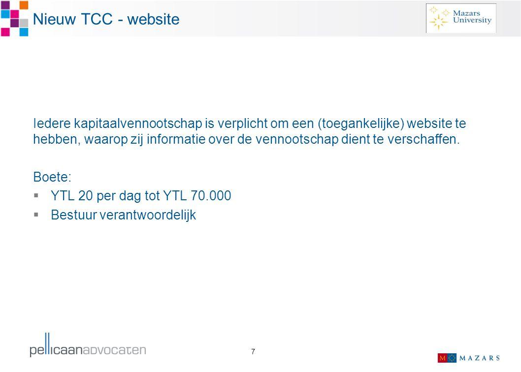 7 Nieuw TCC - website Iedere kapitaalvennootschap is verplicht om een (toegankelijke) website te hebben, waarop zij informatie over de vennootschap di