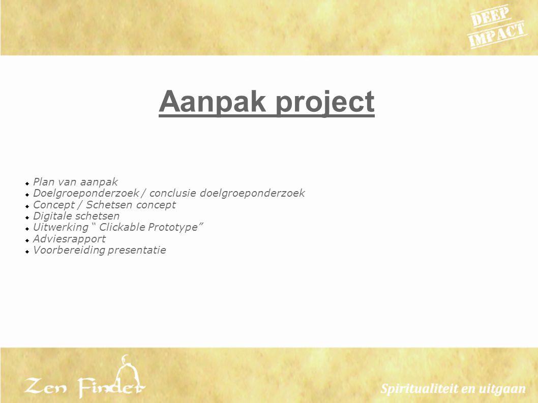 """Aanpak project  Plan van aanpak  Doelgroeponderzoek / conclusie doelgroeponderzoek  Concept / Schetsen concept  Digitale schetsen  Uitwerking """" C"""