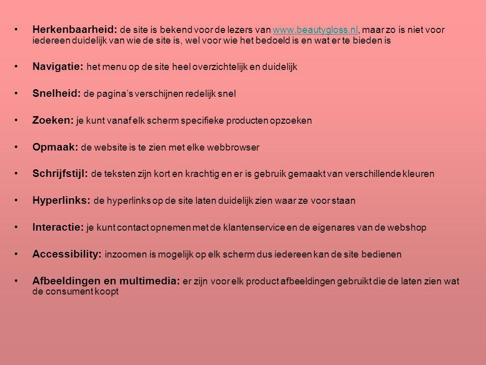 Herkenbaarheid: de site is bekend voor de lezers van www.beautygloss.nl, maar zo is niet voor iedereen duidelijk van wie de site is, wel voor wie het