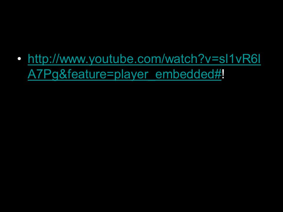 http://www.youtube.com/watch v=sl1vR6l A7Pg&feature=player_embedded#!http://www.youtube.com/watch v=sl1vR6l A7Pg&feature=player_embedded#