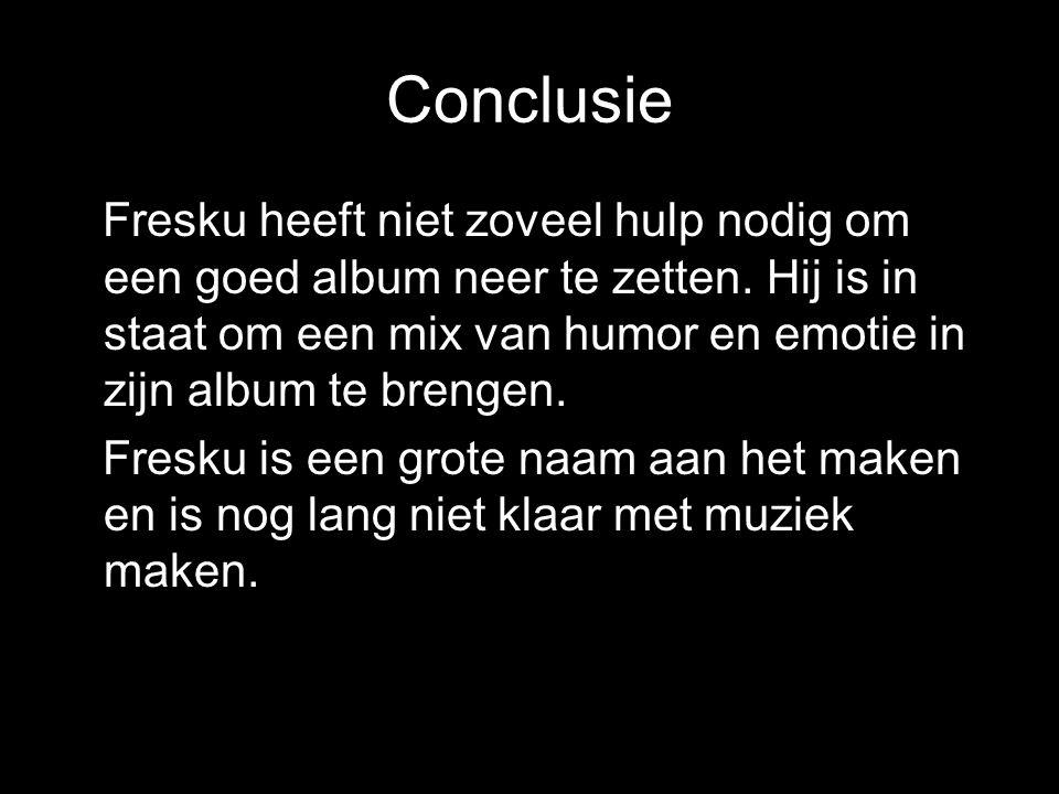 Conclusie Fresku heeft niet zoveel hulp nodig om een goed album neer te zetten.