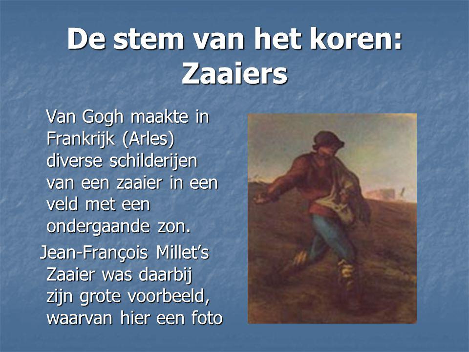 De stem van het koren: Zaaiers Van Gogh maakte in Frankrijk (Arles) diverse schilderijen van een zaaier in een veld met een ondergaande zon. Van Gogh