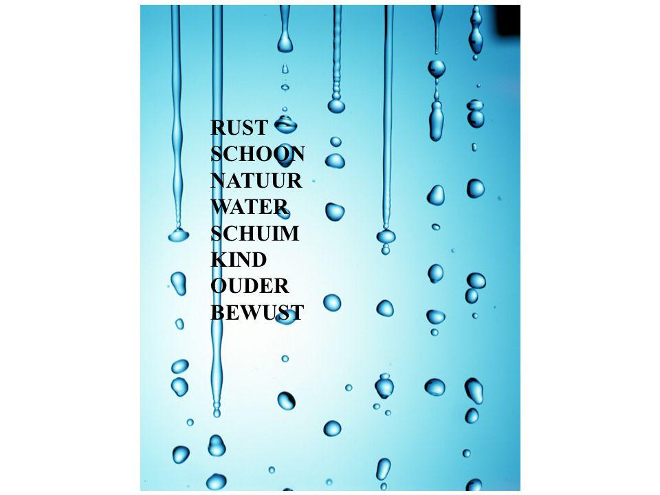 RUST SCHOON NATUUR WATER SCHUIM KIND OUDER BEWUST