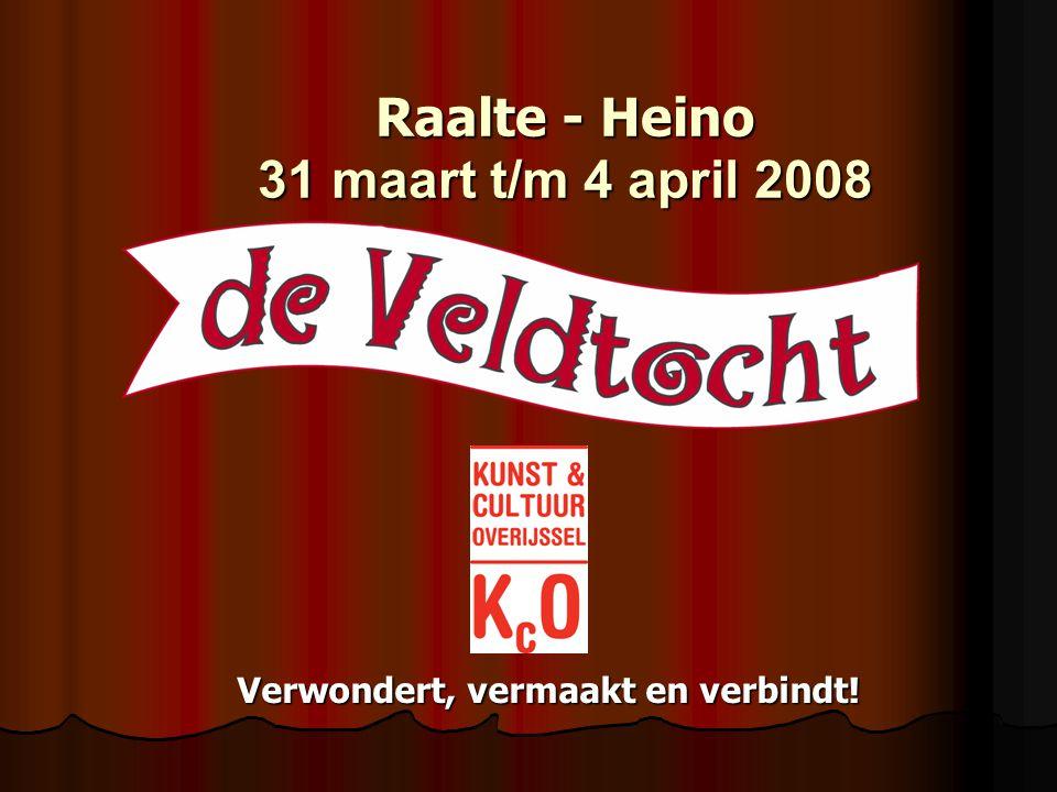 Raalte - Heino 31 maart t/m 4 april 2008 Verwondert, vermaakt en verbindt!