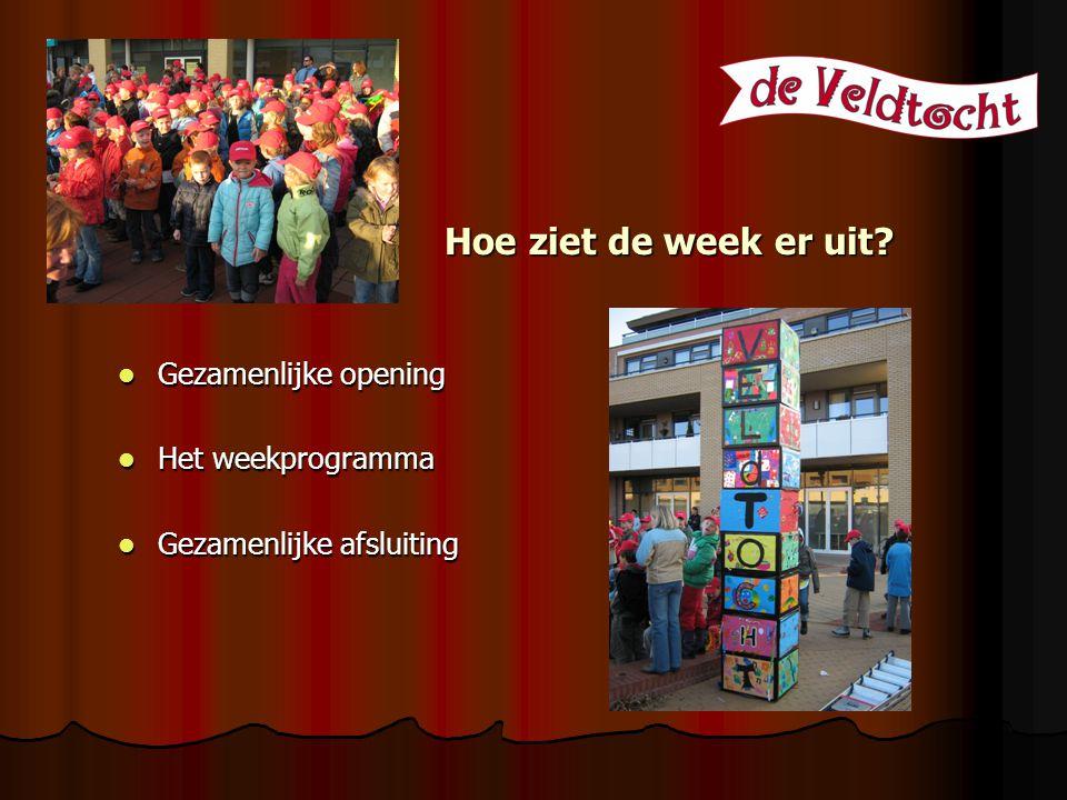 Hoe ziet de week er uit? Gezamenlijke opening Gezamenlijke opening Het weekprogramma Het weekprogramma Gezamenlijke afsluiting Gezamenlijke afsluiting