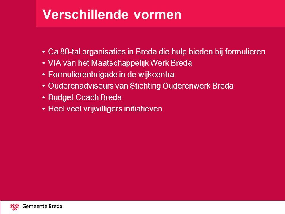 Verschillende vormen Ca 80-tal organisaties in Breda die hulp bieden bij formulieren VIA van het Maatschappelijk Werk Breda Formulierenbrigade in de w